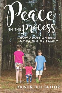 How Adoption Built My Faith and Family {Guest Post By Kristin Hill Taylor}