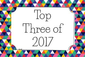 My Top Three Posts of 2017