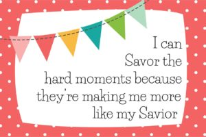 How Do We Savor The Hard Moments?